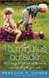 Fifteen Minutes Outside, Rebecca Cohen, 1402254369