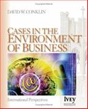 Cases in the Environment of Business : International Perspectives, David W. Conklin, 1412914361