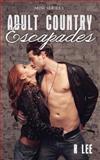 Adult Country Escapades, R. Lee, 1481224360