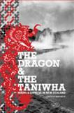 The Dragon and the Taniwha : Maori and Chinese in New Zealand, , 186940436X