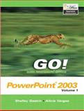 Go! With Microsoft Office PowerPoint 2003, Gaskin, Shelley and Vargas, Alicia, 0131434373