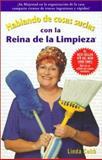 Hablando de Trapos Sucios con la Reina de la Limpieza, Linda C. Cobb and Linda Cobb, 0743424379