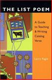 The List Poem : A Guide to Teaching and Writing Catalog Verse, Fagin, Larry, 0915924374
