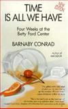 Time Is All We Have, Conrad, Barnaby, 0918684374