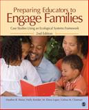 Preparing Educators to Engage Families : Case Studies Using an Ecological Systems Framework, Heather B. Weiss, Holly M. Kreider, M. (Maria) Elena Lopez, Celina M. Chatman-Nelson, 1412974372