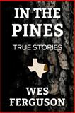 In the Pines, Wes Ferguson, 1500154377