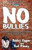 No BULLIES, Bobby Kipper and Bud Ramey, 1614484376