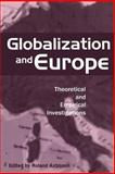 Globalization and Europe : Theoretical and Empirical Investigations, Axtmann, Roland, 1855674378