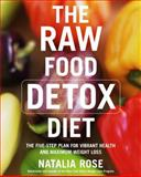 The Raw Food Detox Diet, Natalia Rose, 0060834374