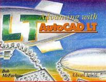 Advancing with AutoCAD LT, McFarlane, Bob, 0470244372