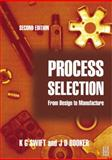 Process Selection : From Design to Manufacture, Swift, K. G. and Booker, J. D., 0750654376