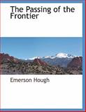 The Passing of the Frontier, Emerson Hough, 1117874370