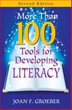 More Than 100 Tools for Developing Literacy, Groeber, Joan F., 1412964377