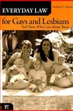 Everyday Law for Gays and Lesbians, Anthony C. Infanti, 1594514372