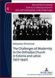 The Challenges of Modernity to the Orthodox Church in Estonia and Latvia (1917-1940), Rimestad, Sebastian, 3631624379