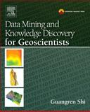 Data Mining and Knowledge Discovery for Geoscientists, Shi, Guangren, 0124104371