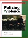 Policing and Violence, Burns, Ronald G. and Crawford, Charles E., 0130284378