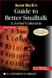Kent Beck's Guide to Better Smalltalk : A Sorted Collection, Beck, Kent, 0521644372