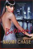 Betrayal, Naomi Chase, 0758284373