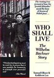 Who Shall Live, Samuel Oliner and Kathleen M. Lee, 089733437X