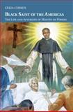 The Life and Legacy of Fray Martin de Porres, Cussen, Celia L., 110703437X