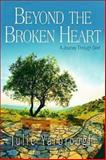 Beyond the Broken Heart, Julie Yarbrough, 1426744374