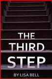 The Third Step, Lisa Bell, 1478224371
