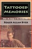 Tattooed Memories, Roger Byer, 1492774375