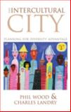 The Intercultural City : Planning for Diversity Advantage, Wood, Phil and Landry, Charles, 1844074374