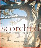 Scorched : South Africa's Changing Climate, Joubert, Leonie S., 1868144372