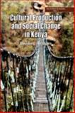 Cultural Production and Social Change in Kenya : Building Bridges, Njogu, Kimani and Oluoch-Olunya, G., 9966974377