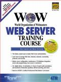 WOW World Organization of Webmasters Web Server Training Course, Larson, Eric and Stephens, Brian, 0130894370