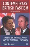Contemporary British Facsism : The British National Party and the Quest for Legitimacy, Copsey, Nigel, 0230574378