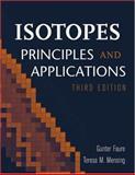 Isotopes : Principles and Applications, Faure, Gunter and Mensing, Teresa M., 0471384372