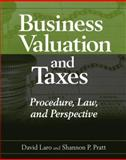 Business Valuation and Taxes : Procedure, Law, and Perspective, Laro, David and Pratt, Shannon P., 0471694371