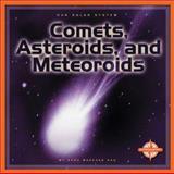 Comets, Asteroids, and Meteoroids, Dana Meachen Rau, 0756504376
