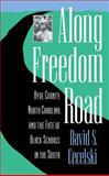 Along Freedom Road, David S. Cecelski, 0807844373