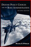 Defense Policy Choices for the Bush Administration, 2001-2005, O'Hanlon, Michael E., 0815764375