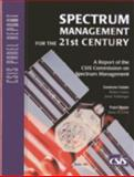 Spectrum Management for the 21st Century : A Report of the CSIS Commission on Spectrum Management, Galvin, Robert, 0892064374