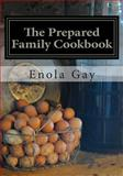 The Prepared Family Cookbook, Enola Gay, 1490544372