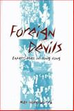 Foreign Devils : Expatriates in Hong Kong, Courtauld, Caroline and Holdsworth, May, 0195924371