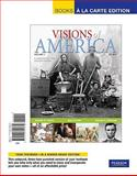 Visions of America : A History of the United States, Volume 1, Books a la Carte Edition, Keene, Jennifer D. and Cornell, Saul T., 0205744370