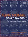 Functional Neuroanatomy : An Interactive Text and Manual, Cardozo, David L. and Joseph, Jeffrey T., 0471444375