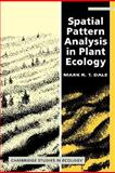 Spatial Pattern Analysis in Plant Ecology, Dale, Mark R. T., 0521794374