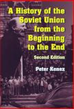 A History of the Soviet Union from the Beginning to the End, Kenez, Peter, 0521864372