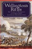 Wellingtons Rifles, Mark Urban, 0802714374