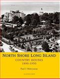 Long Island North Shore Country Houses, Paul J. Mateyunas, 0926494376