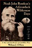 Noah John Rondeau's Adirondack Wilderness Days, William J. O'Hern, 0974394378