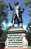 The Political Implications of Kant's Theory of Knowledge : Rethinking Progress, Lahat, Golan Moshe, 1137264373
