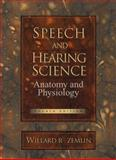 Speech and Hearing Science : Anatomy and Physiology, Zemlin, Willard R., 0138274371